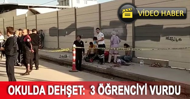 Okulda dehşet : 3 öğrenciyi vurdu