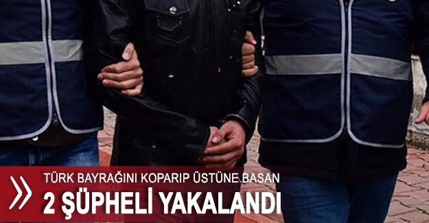 Türk bayrağını koparıp üstüne basan 2 şüpheli yakalandı