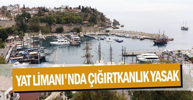 Yat Limanı'nda çığırtkanlık yasak