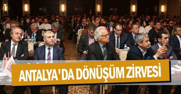 Antalya'da Dönüşüm Zirvesi