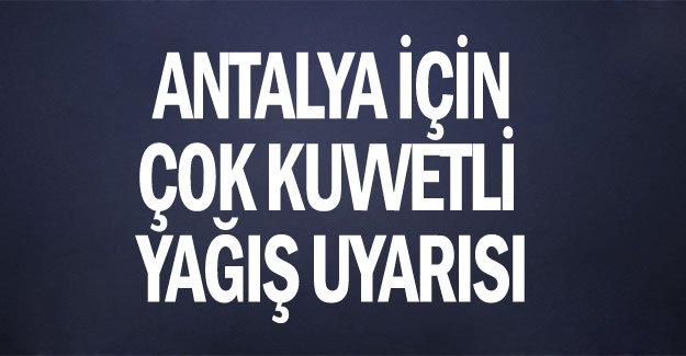 Antalya için çok kuvvetli yağış uyarısı