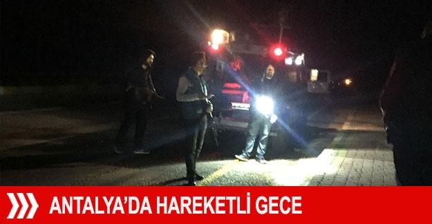 Antalya'da hareketli gece