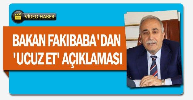 Bakan Fakıbaba'dan 'Ucuz Et' açıklaması