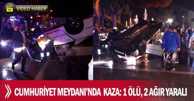 Cumhuriyet Meydanı'nda  kaza: 1 ölü, 2 ağır yaralı