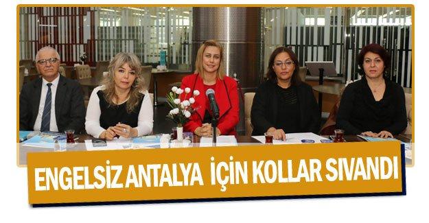 Engelsiz Antalya  için kollar sıvandı