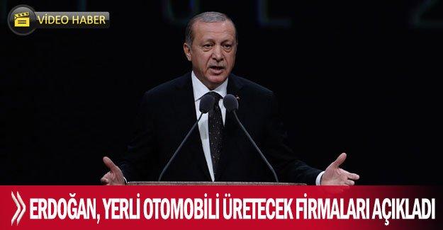 Erdoğan, yerli otomobili üretecek firmaları açıkladı
