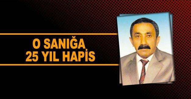 Eski meclis üyesini öldüren sanığa 25 yıl hapis