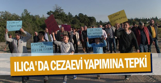 Ilıca'da cezaevi yapımına tepki