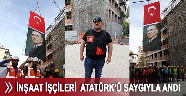 İnşaat işçileri Atatürk'ü saygıyla andı