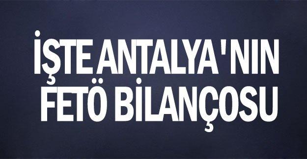 İşte Antalya'nın FETÖ bilançosu