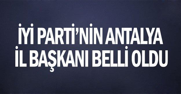 İyi Parti'nin Antalya İl Başkanı belli oldu