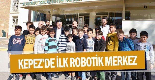 Kepez'de ilk robotik merkez