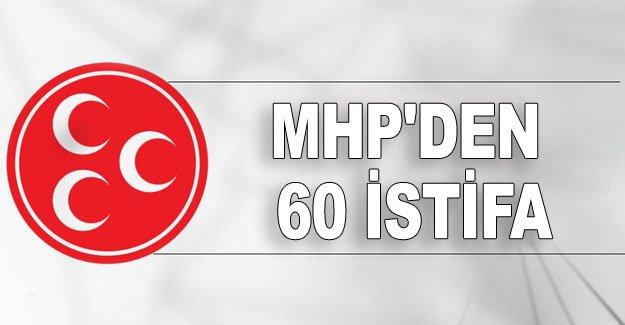 MHP'den 60 istifa