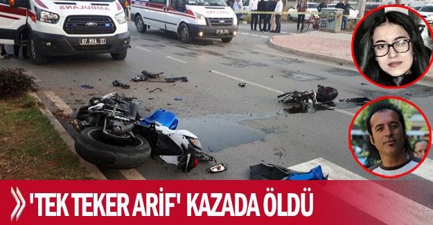 'Tek teker Arif' kazada öldü