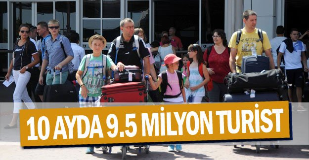 10 ayda 9.5 milyon turist