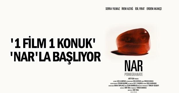 '1 Film 1 Konuk'  'Nar'la başlıyor