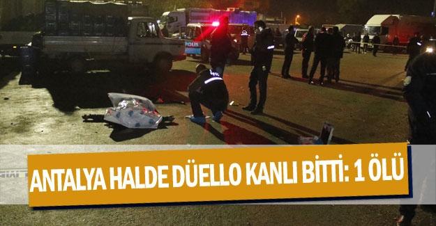 Antalya halde düello kanlı bitti: 1 ölü