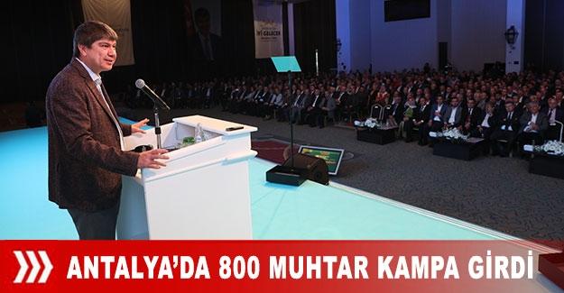 Antalya'da 800 muhtar kampa girdi