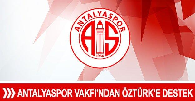 Antalyaspor Vakfı'ndan Öztürk'e destek