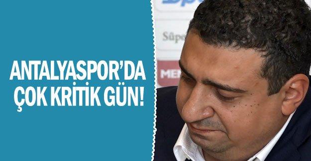 Antalyaspor'da çok kritik gün!