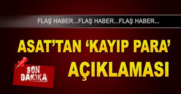 ASAT'tan 'kayıp para' açıklaması