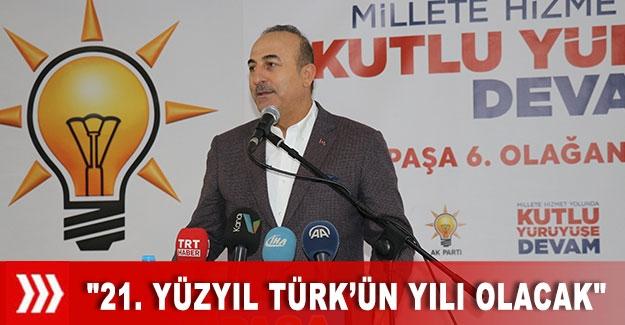 """Bakan Çavuşoğlu: """"21. yüzyıl Türk'ün yılı olacak"""""""