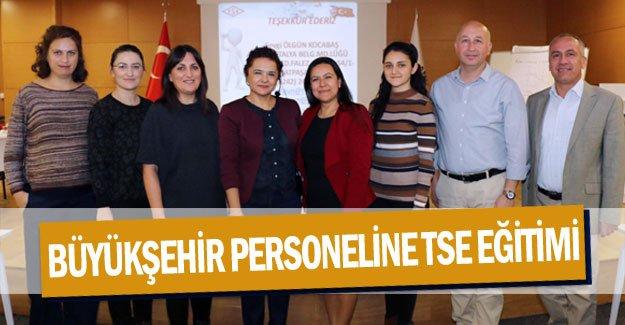 Büyükşehir personeline TSE eğitimi