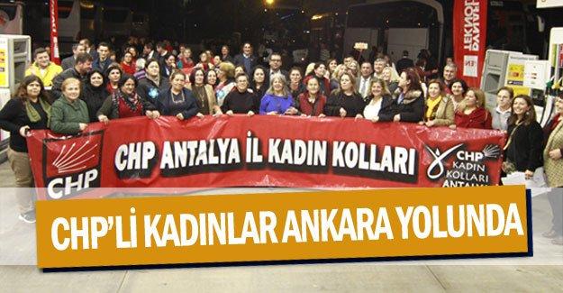 CHP'li kadınlar Ankara yolunda