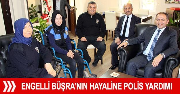 Engelli Büşra'nın hayaline polis yardımı