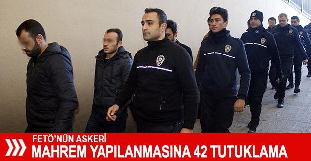 FETÖ'nün askeri mahrem yapılanmasına 42 tutuklama