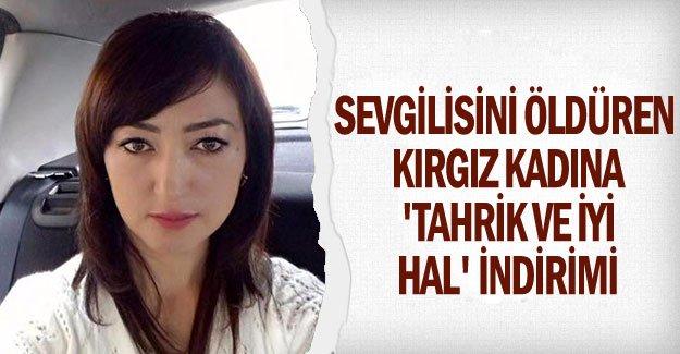 Sevgilisini öldüren Kırgız kadına 'tahrik ve iyi hal' indirimiyle 12.5 yıl hapis