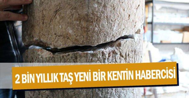 2 bin yıllık taş yeni bir kentin habercisi