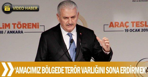 """""""Amacımız bölgede terör varlığını sona erdirmek"""""""