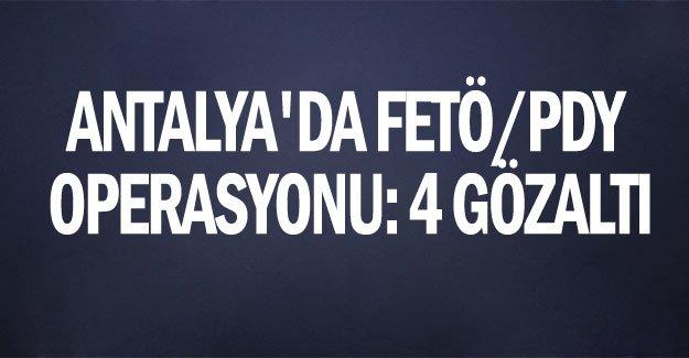 Antalya'da FETÖ/PDY operasyonu: 4 gözaltı