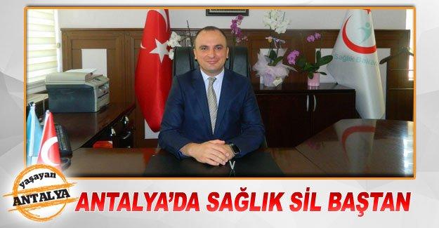 Antalya'da sağlık sil baştan