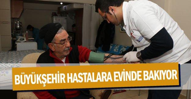 Büyükşehir hastalara evinde bakıyor