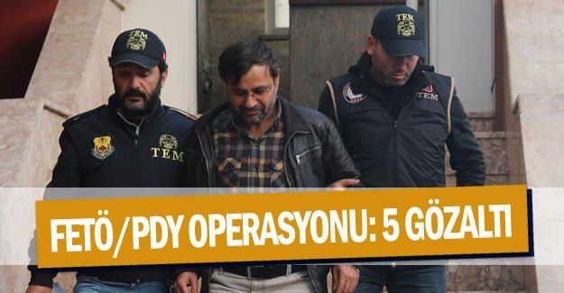 FETÖ/PDY operasyonu: 5 gözaltı