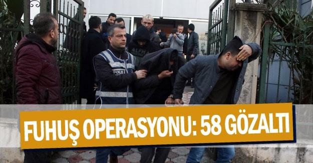 Fuhuş operasyonu: 58 gözaltı
