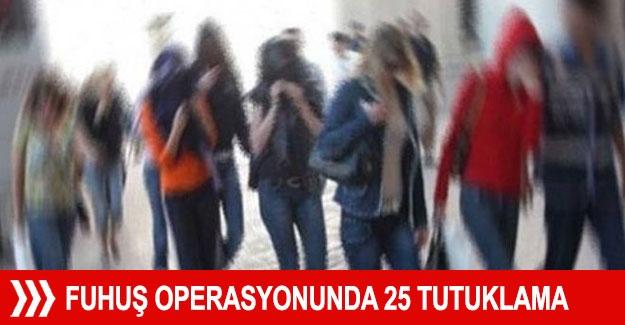 Fuhuş operasyonunda 25 tutuklama