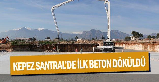 Kepez Santral'de ilk beton döküldü