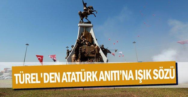 Türel'den Atatürk Anıtı'na ışık sözü