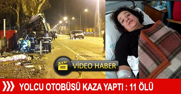 Yolcu otobüsü kaza yaptı: 11 ölü