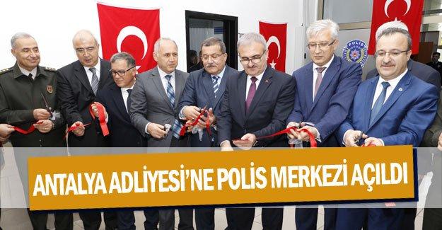 Antalya Adliyesi'ne polis merkezi açıldı