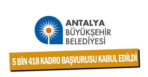Büyükşehir,5 bin 418 kadro başvurusunu kabul etti