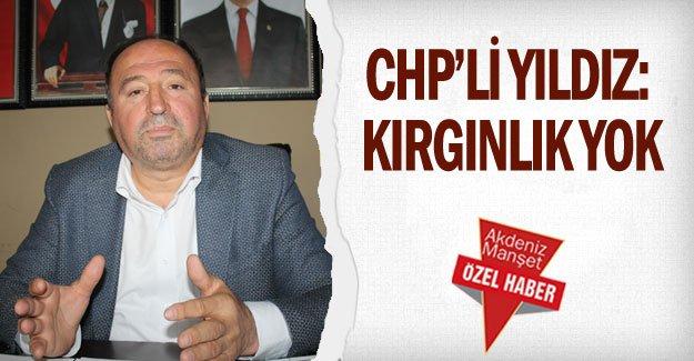 CHP'li Yıldız: Kırgınlık yok