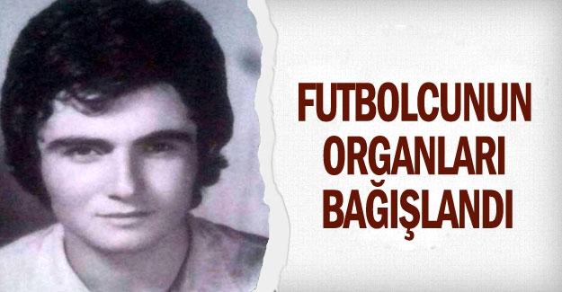 Futbolcunun organları bağışlandı