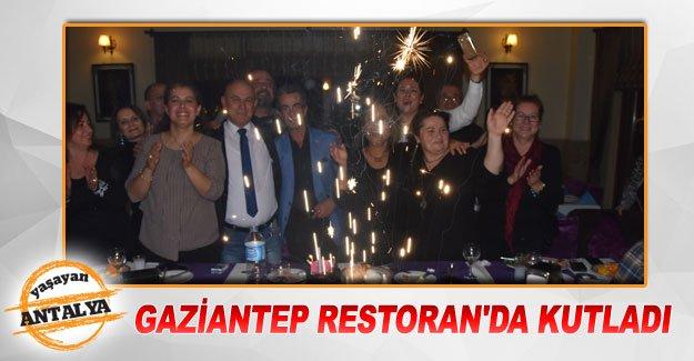 Gaziantep Restoran'da kutladı