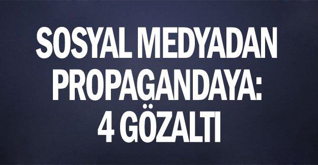 sosyal medyadan propagandaya: 4 gözaltı