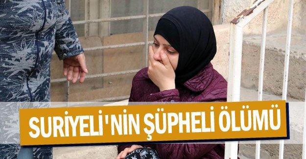 Suriyeli'nin şüpheli ölümü