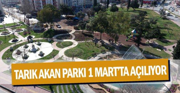Tarık Akan Parkı 1 Mart'ta açılıyor